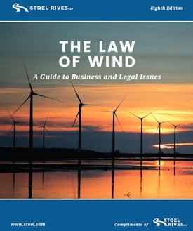 the law of wind a guide to business and legal issues stoel rives llp